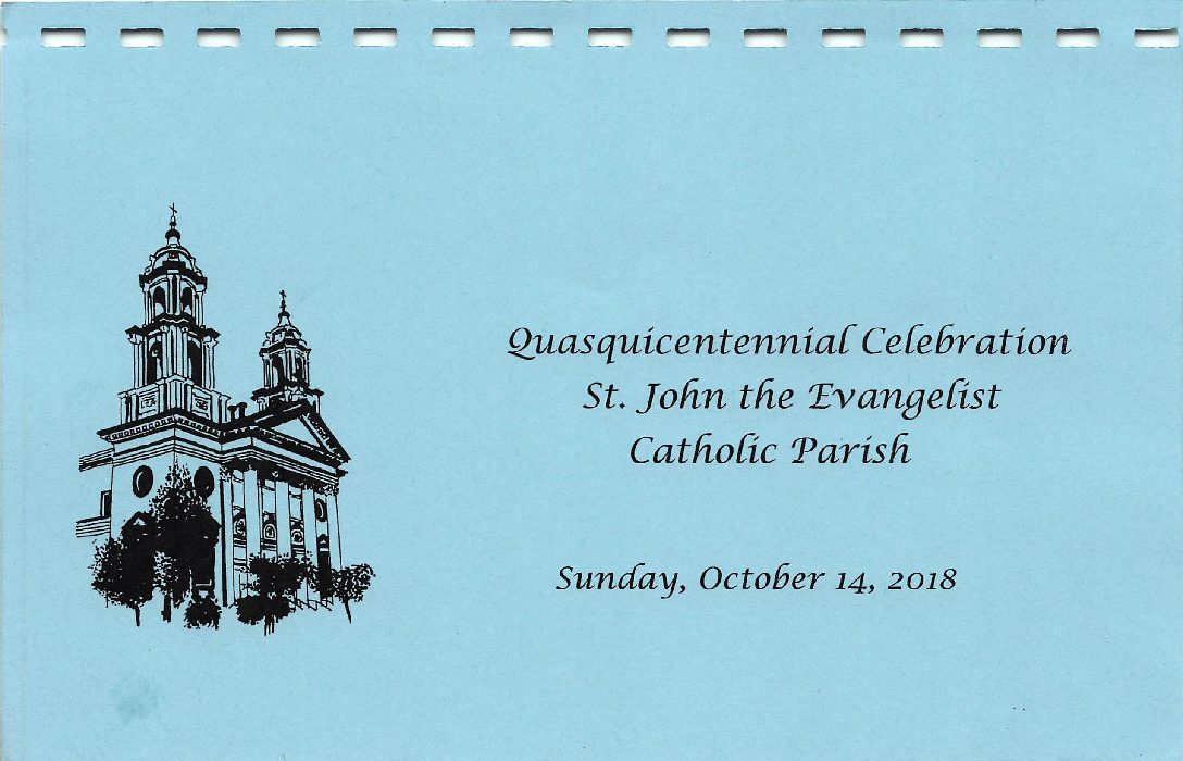 St. John the Evangelist Parish Quasquicentennial Celebration!