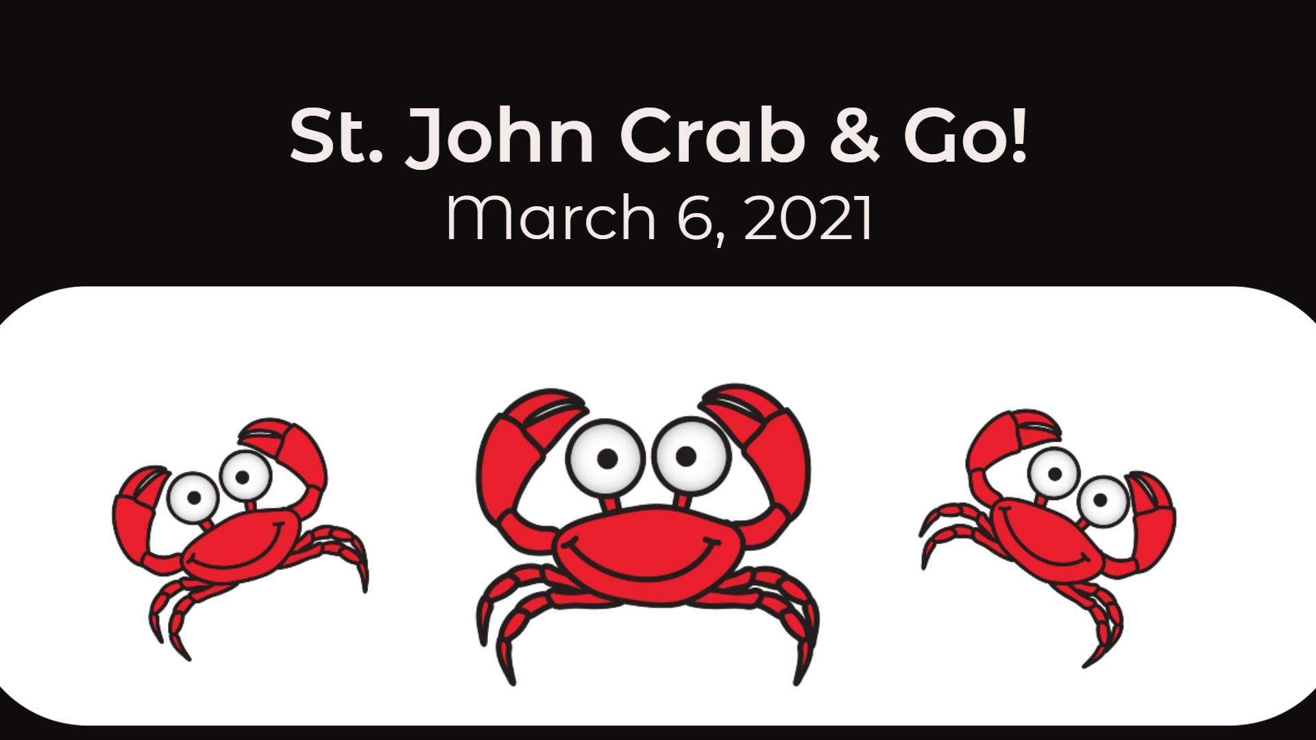 St. John Crab & Go + Trivia Night | March 6, 2021